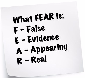 FEAR is - false evidence appearing real